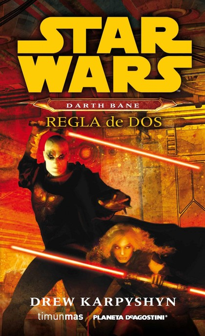 STAR WARS. DARTH BANE, REGLA DE DOS