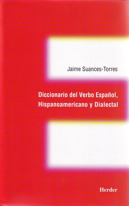 DICCIONARIO DEL VERBO ESPAÑOL, HISPANOAMERICANO Y DIALECTAL