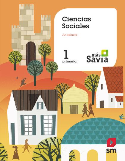 CIENCIAS SOCIALES 1ºEP ANDALUCIA 19 MAS SAVIA.
