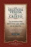 SEGUNDA VENIDA DE CRISTO - RESURRECCION DEL CRISTO QUE MORA. ...MORA EN TU INTERIOR