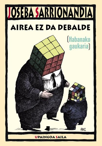 AIREA EZ DA DEBALDE                                                             [HABANAKO GAUKA