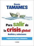 PARA SALIR CRISIS GLOBAL ANALISIS Y SOLUCIONES