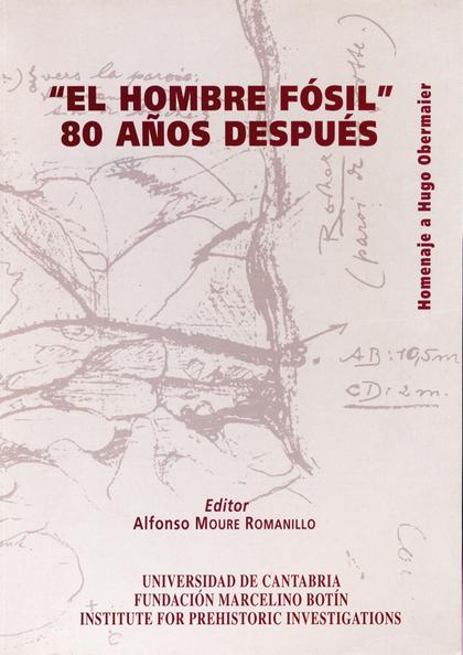 EL HOMBRE FÓSIL, 80 AÑOS DESPUÉS : HOMENAJE A HUGO OBERMAIER