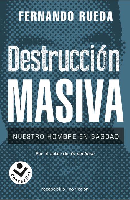 DESTRUCCIÓN MASIVA.