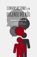 CONVERSACIONES CON EUGENIO DEL RÍO.