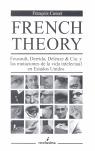 FRENCH THEORY: FOUCAULT, DERRIDA, DELEUZE & CIA. Y LAS MUTACIONES DE LA VIDA INTELECTUAL EN EST