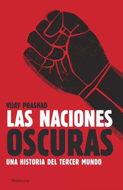 LAS NACIONES OSCURAS : UNA HISTORIA DEL TERCER MUNDO