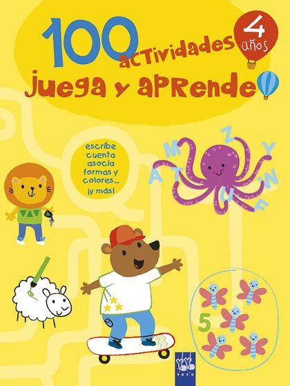 100 ACTIVIDADES JUEGA Y APRENDE 4 AÑOS.