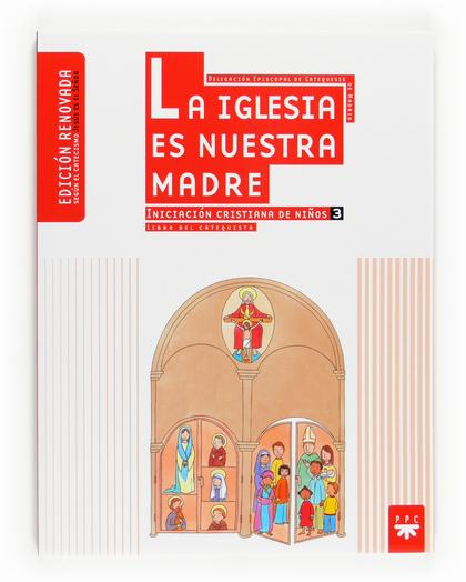 LA IGLESIA ES NUESTRA MADRE 3 : GUÍA DEL CATEQUISTA