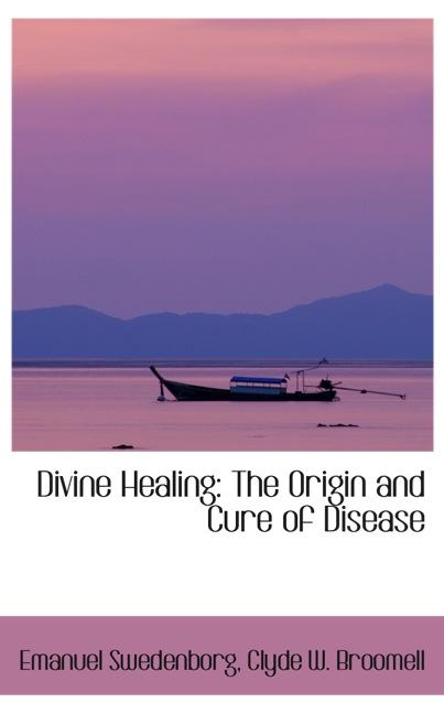 Divine Healing: The Origin and Cure of Disease