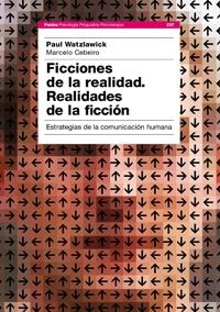 FICCIONES DE LA REALIDAD, REALIDADES DE LA FICCIÓN : ESTRATEGIAS DE LA COMUNICACIÓN HUMANA