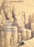 EGIPTO AYER Y HOY: LITOGRAFÍAS DE DAVID ROBERTS