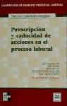 Prescripción y caducidad de acciones en el proceso laboral