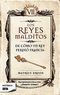 DE COMO UN REY PERDIO FRANCIA. REYES MALDITOS VII