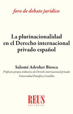 LA PLURINACIONALIDAD EN DERECHO INTERNACIONAL PRIVADO ESPAÑOL.