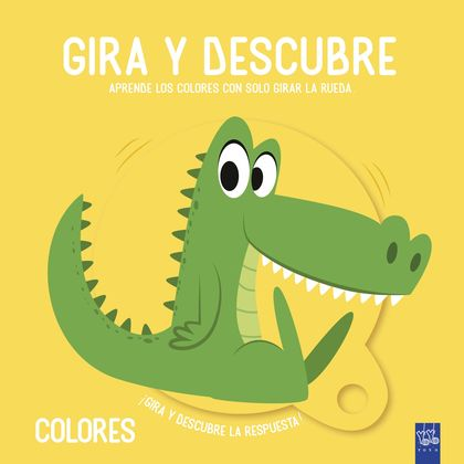 GIRA Y DESCUBRE. COLORES.