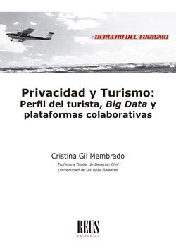 PRIVACIDAD Y TURISMO: PERFIL DEL TURISTA, BIG DATA Y PLATAFORMAS COLABORATIVAS