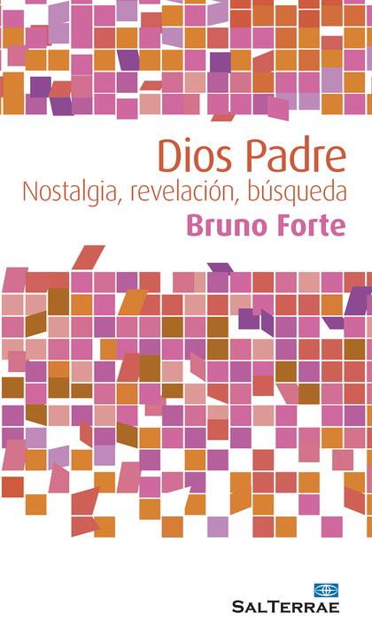 DIOS PADRE : NOSTALGIA, REVELACIÓN, BÚSQUEDA