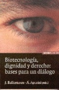 BIOTECNOLOGIA DIGNIDAD Y DERECHO BASES PARA UN DIA