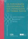 LA TOPOGRAFÍA LEGENDARIA DE LOS EVANGELIOS EN TIERRA SANTA : ESTUDIO DE MEMORIA COLECTIVA