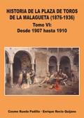 VOL.VI HISTORIA DE LA PLAZA DE TOROS DE LA MALAGUETA