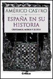 ESPAÑA EN SU HISTORIA: CRISTIANOS, MOROS Y JUDÍOS