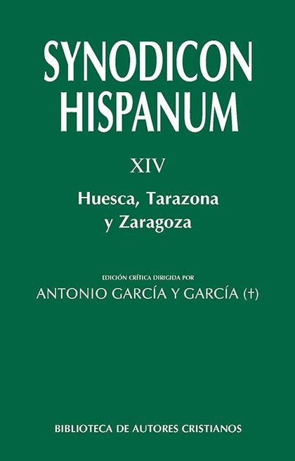 SYNODICON HISPANUM. XIV HUESCA TARAZONA Y ZARAGOZA