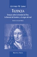 TEODICEA : ENSAYOS SOBRE LA BONDAD DE DIOS, LA LIBERTAD DEL HOMBRE Y EL ORIGEN DEL MAL