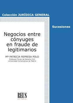 NEGOCIOS ENTRE CÓNYUGES EN FRAUDE DE LEGITIMARIOS.
