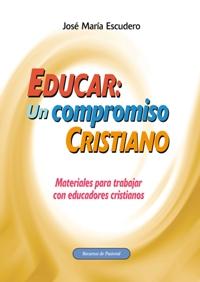 Educar: un compromiso cristiano
