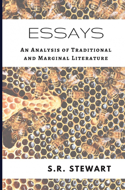 ESSAYS. AN ANALYSIS OF TRADITIONAL AND MARGINAL LITERATURE