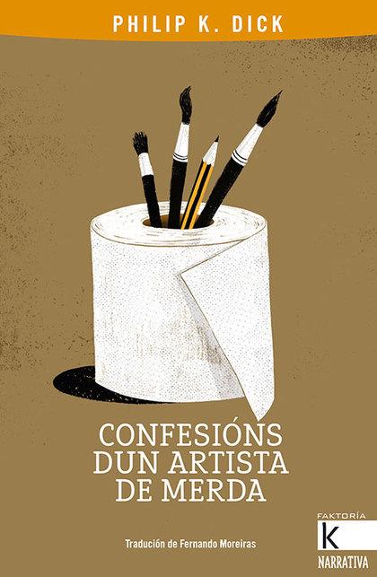 CONFESIÓNS DUN ARTISTA DE MERDA