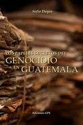 PAPELES SECRETOS DEL GENOCIDIO EN GUATEMALA, LOS