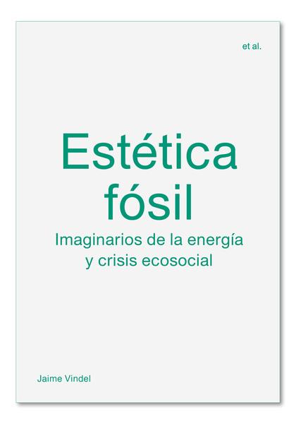 ESTÉTICA FÓSIL                                                                  IMAGINARIOS DE