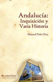 ANDALUCÍA: INQUISICIÓN Y VARIA HISTORIA.