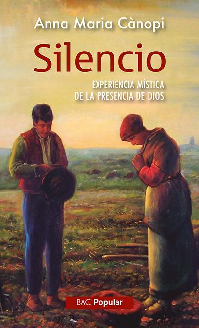 SILENIO. EXPERIENCIA MÍSTICA DE LA PRESENCIA DE DIOS.