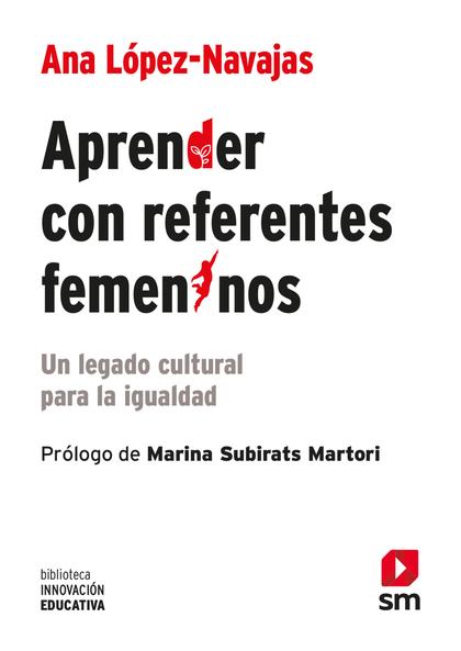 APRENDER CON REFERENTES FEMENINOS. UN LEGADO CULTURAL PARA LA IGUALDAD