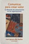 COMUNICAR PARA CREAR VALOR: AL DIRECCIÓN DE COMUNICACIÓN EN LAS ORGANIZACIONES