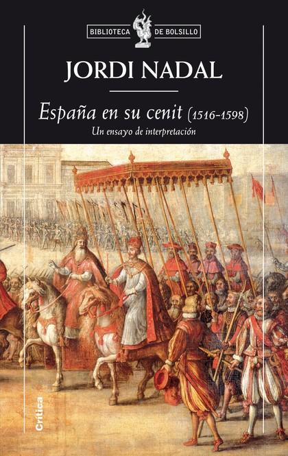 ESPAÑA EN SU CENIT (1516-1598). UN ENSAYO DE INTERPRETACIÓN
