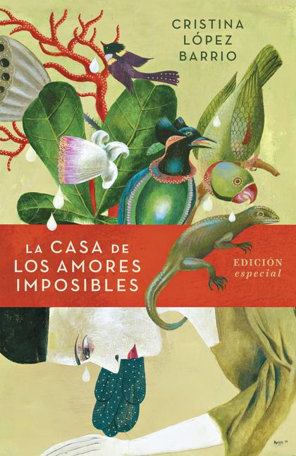 LA CASA DE LOS AMORES IMPOSIBLES (EDICIÓN ESPECIAL).