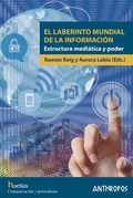 EL LABERINTO MUNDIAL DE LA INFORMACIÓN. ESTRUCTURA MEDIÁTICA Y PODER
