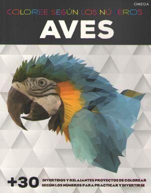 AVES. COLOREE SEGUN LOS NUMEROS                                                 +30 DIVERTIDOS
