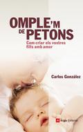 OMPLE´M DE PETONS : COM CRIAR ELS VOSTRES FILLS AMB AMOR