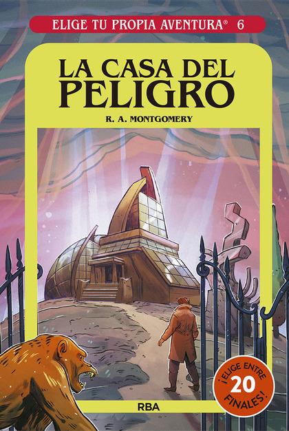 ELIGE TU PROPIA AVENTURA 6. LA CASA DEL PELIGRO.