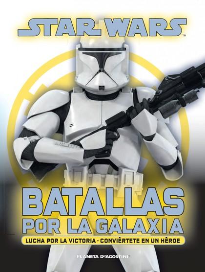 STAR WARS, BATALLAS POR LA GALAXIA