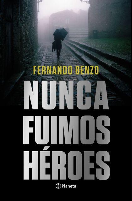 NUNCA FUIMOS HEROES