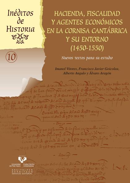 HACIENDA, FISCALIDAD Y AGENTES ECONÓMICOS EN LA CORNISA CANTÁBRICA Y SU ENTORNO.