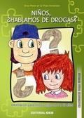 NIÑOS, ¿HABLAMOS DE DROGAS?: INFORMACIÓN PARA NIÑOS Y NIÑAS DE 9 A 12 AÑOS
