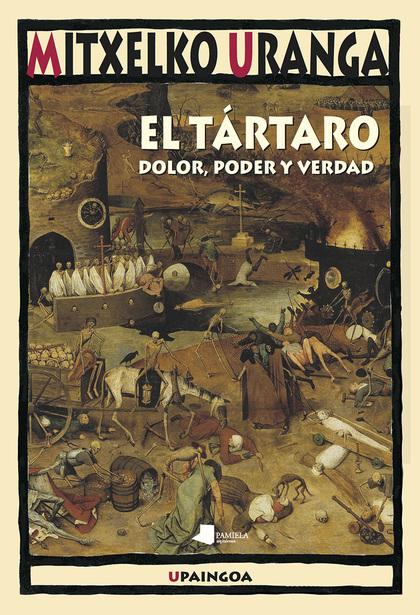 EL TÁRTARO. DOLOR, PODER Y VERDAD