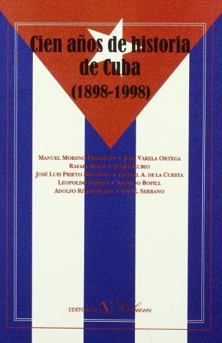 CIEN AÑOS DE HISTORIA DE CUBA (1898-1998)